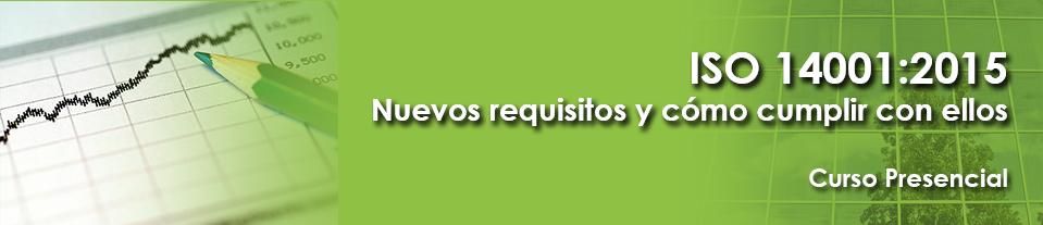 Nuevos requisitos de la Norma ISO 14001:2015