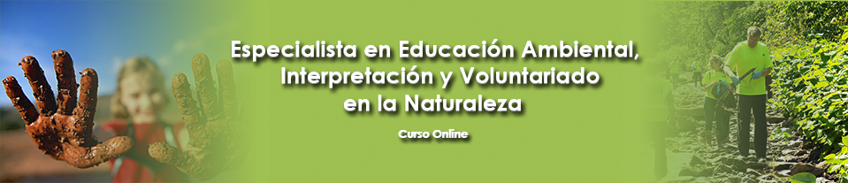 Especialista en Educación ambiental , interpretación y voluntariado