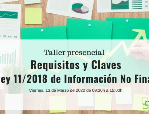 Nueva edición del Taller presencial sobre Requisitos y Claves de la Ley 11/2018 de Información No Financiera
